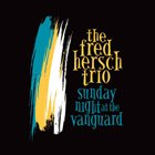 FRED HERSCH Sunday Night at the Vanguard album cover