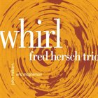 FRED HERSCH Whirl album cover