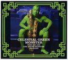 FRED HO (HOUN) Celestial Green Monster album cover