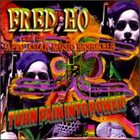 FRED HO (HOUN) Turn Pain Into Power! album cover