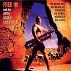 FRED HO (HOUN) Yes Means Yes No Means No... album cover