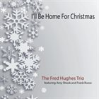 FRED HUGHES I'll Be Home for Christmas album cover