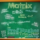 FRED HUGHES Matrix (feat. Amy Shook & Frank Russo) album cover