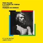 FRED PALLEM Et Si On Invitait James Dean album cover