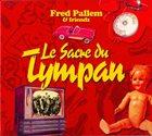 FRED PALLEM Fred Pallem & Friendz : Le Sacre Du Tympan album cover