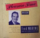 FRED WARING Pleasure Time album cover