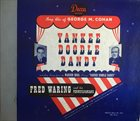 FRED WARING Song Hits Of George M. Cohan - Yankee Doodle Dandy album cover