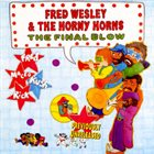 FRED WESLEY The Final Blow album cover