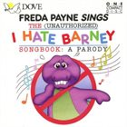 FREDA PAYNE The (Unauthorized) I Hate Barney Songbook: A Parody album cover