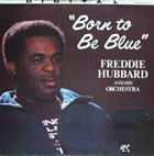FREDDIE HUBBARD Born to be Blue album cover