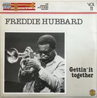 FREDDIE HUBBARD Gettin' It Together album cover