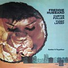 FREDDIE HUBBARD Gettin' It Together (with Curtis Fuller, Yusef Lateef) album cover