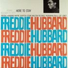 FREDDIE HUBBARD Here To Stay album cover