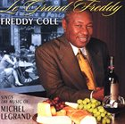 FREDDY COLE Le Grand Freddy: Freddy Cole Sings The Music Of Michel Legrand album cover