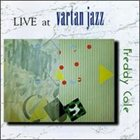 FREDDY COLE Live at Vartan Jazz album cover