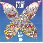 FREE FLIGHT Slice Of Life album cover