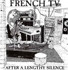 FRENCH TV After A Lengthy Silence album cover