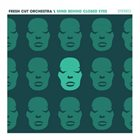 FRESH CUT ORCHESTRA Mind Behind Closed Eyes album cover