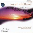 FRIÐRIK KARLSSON Total Chillout album cover