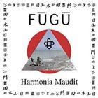 FŪGŪ Harmonia Maudit album cover