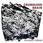 FULL BLAST Crumbling Brain album cover