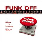 FUNK OFF Things Change album cover