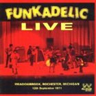 FUNKADELIC Funkadelic Live - Meadowbrook, Rochester, Michigan 1971 Album Cover