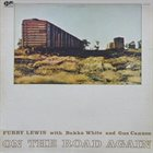 FURRY LEWIS Furry Lewis With Bukka White And Gus Cannon : On The Road Again album cover