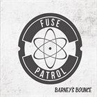 FUSE PATROL Barney's Bounce album cover