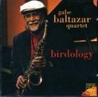 GABE BALTAZAR Birdology album cover