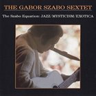 GABOR SZABO The Szabo Equation: Jazz/Myticism/Exotica album cover