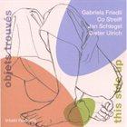 GABRIELA FRIEDLI Objets Trouvés : This Side Up album cover