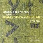 GABRIELA FRIEDLI Started album cover