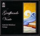 GABRIELE MIRABASSI Gabriele Mirabassi, Guinga : Graffiando Vento album cover