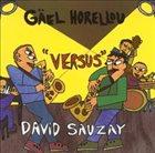 GAËL HORELLOU Gael Horellou Versus David Sauzay album cover