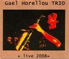 GAËL HORELLOU Live 2008 album cover
