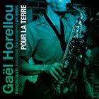 GAËL HORELLOU Pour La Terre album cover