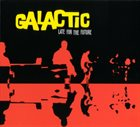 GALACTIC Late for the Future album cover