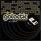 GALACTIC We Love 'Em Tonight: Live at Tipitina's album cover