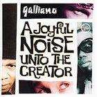 GALLIANO A Joyful Noise Unto The Creator album cover