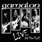 GAMALON Live at the Tralf album cover