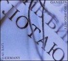 GANELIN TRIO/SLAVA GANELIN Live in Germany album cover