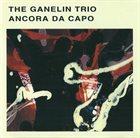 GANELIN TRIO/SLAVA GANELIN Ancora Da Capo album cover