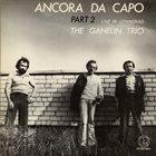 GANELIN TRIO/SLAVA GANELIN Ancora Da Capo Part 2 album cover