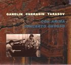 GANELIN TRIO/SLAVA GANELIN Con Anima / Concerto Grosso album cover
