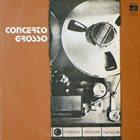 GANELIN TRIO/SLAVA GANELIN Concerto Grosso album cover