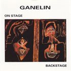 GANELIN TRIO/SLAVA GANELIN Ganelin : On Stage...Backstage album cover
