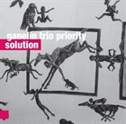 GANELIN TRIO/SLAVA GANELIN Ganelin Trio Priority : Solution album cover