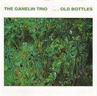 GANELIN TRIO/SLAVA GANELIN ...Old Bottles album cover