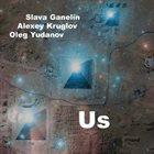 GANELIN TRIO/SLAVA GANELIN Slava Ganelin, Alexey Kruglov, Oleg Yudanov : Us album cover
